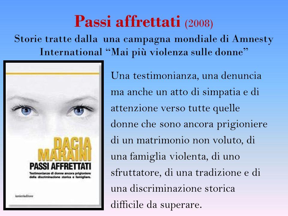 Passi affrettati (2008) Storie tratte dalla una campagna mondiale di Amnesty International Mai più violenza sulle donne