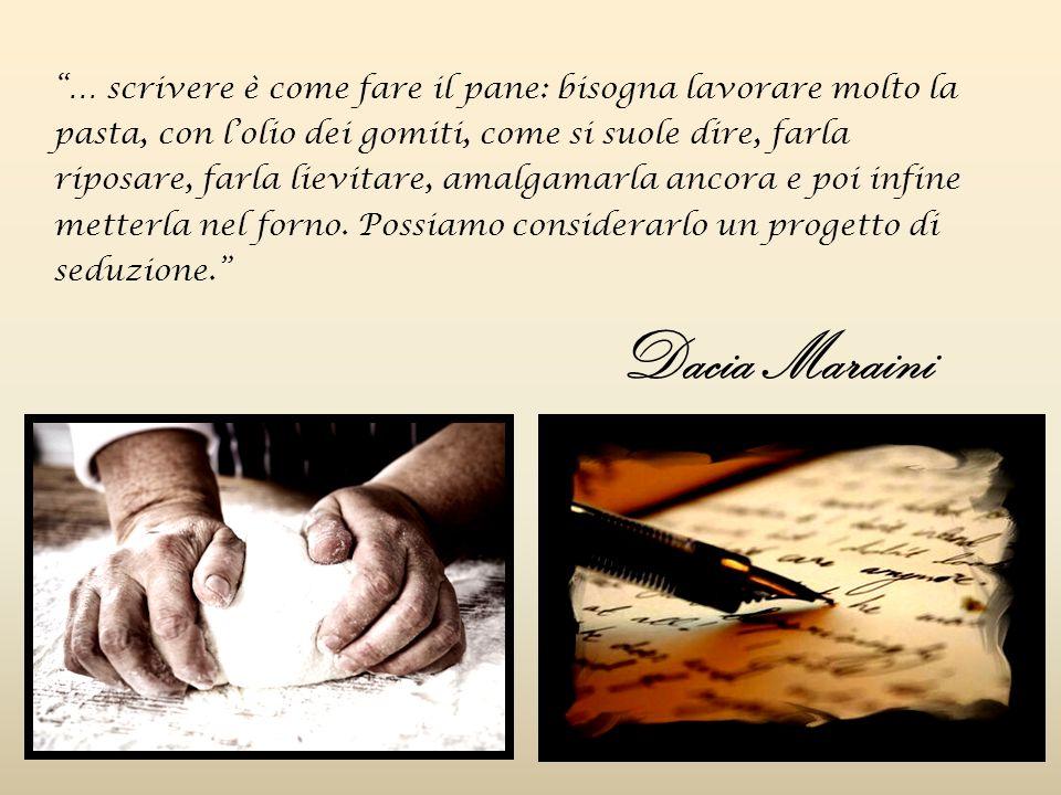 … scrivere è come fare il pane: bisogna lavorare molto la