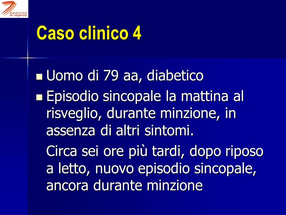 Caso clinico 4 Uomo di 79 aa, diabetico