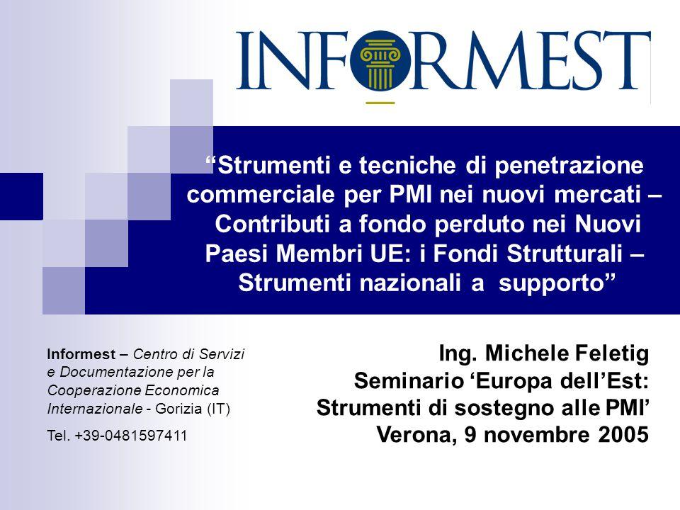 Strumenti e tecniche di penetrazione commerciale per PMI nei nuovi mercati – Contributi a fondo perduto nei Nuovi Paesi Membri UE: i Fondi Strutturali – Strumenti nazionali a supporto
