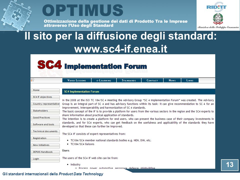 Il sito per la diffusione degli standard: www.sc4-if.enea.it