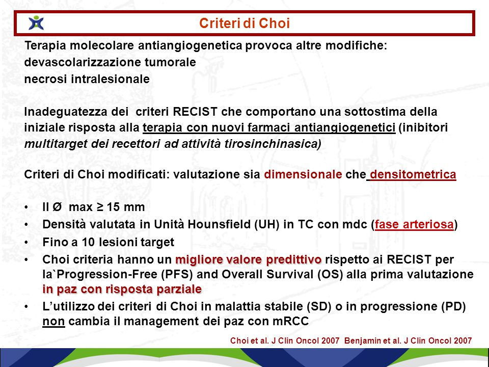 Criteri di Choi Terapia molecolare antiangiogenetica provoca altre modifiche: devascolarizzazione tumorale.