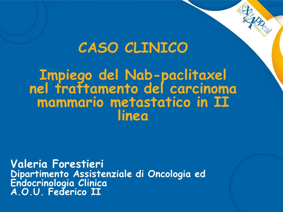 CASO CLINICO Impiego del Nab-paclitaxel nel trattamento del carcinoma mammario metastatico in II linea