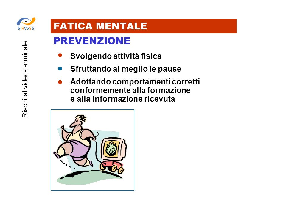 FATICA MENTALE PREVENZIONE Svolgendo attività fisica