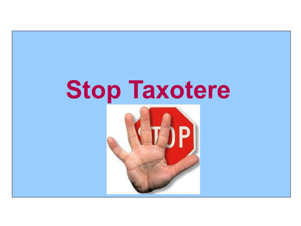 Stop Taxotere 16 16 16