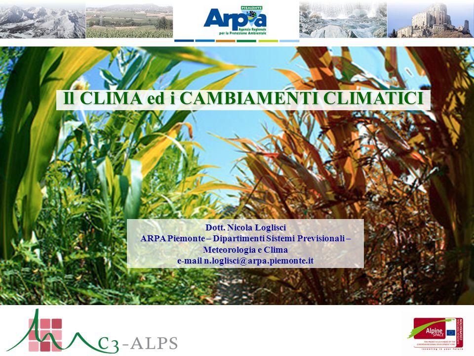 Il CLIMA ed i CAMBIAMENTI CLIMATICI e-mail n.loglisci@arpa.piemonte.it