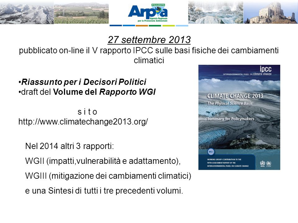 27 settembre 2013 pubblicato on-line il V rapporto IPCC sulle basi fisiche dei cambiamenti climatici.
