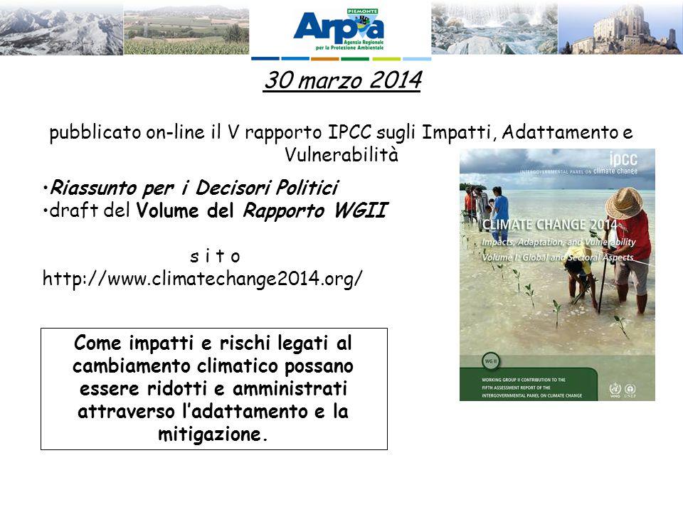 30 marzo 2014 pubblicato on-line il V rapporto IPCC sugli Impatti, Adattamento e Vulnerabilità. Riassunto per i Decisori Politici.