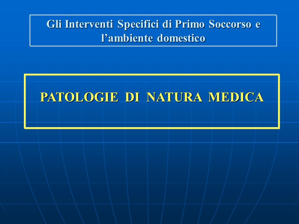 PATOLOGIE DI NATURA MEDICA