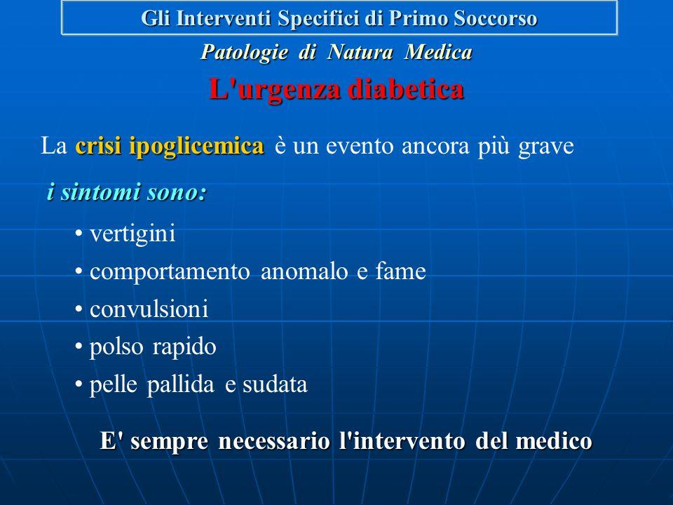 Patologie di Natura Medica Gli Interventi Specifici di Primo Soccorso