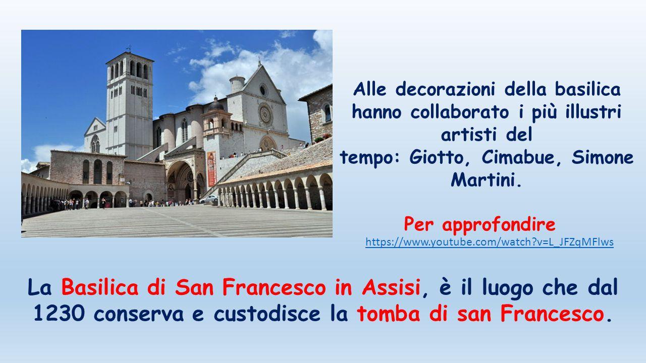 Alle decorazioni della basilica hanno collaborato i più illustri artisti del tempo: Giotto, Cimabue, Simone Martini.
