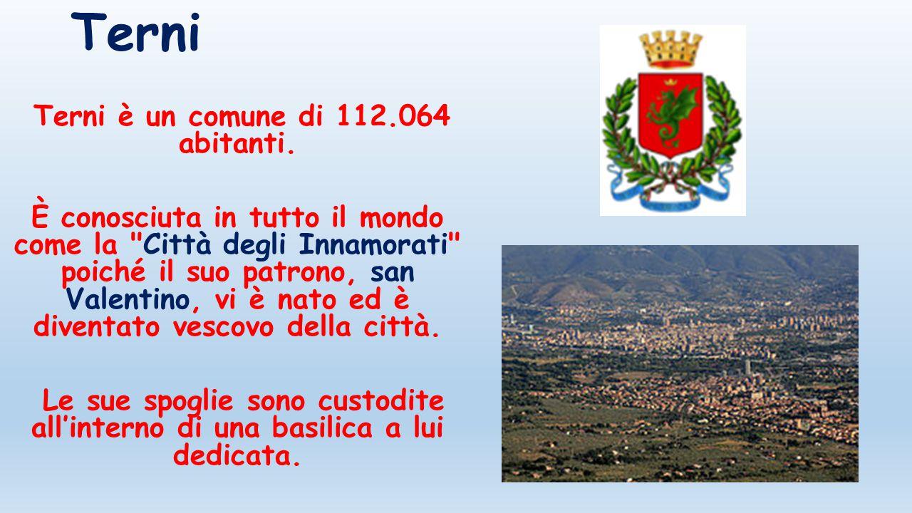 Terni è un comune di 112.064 abitanti.