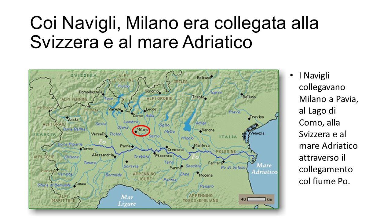 Coi Navigli, Milano era collegata alla Svizzera e al mare Adriatico