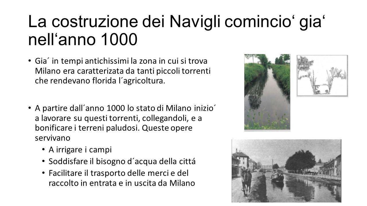 La costruzione dei Navigli comincio' gia' nell'anno 1000