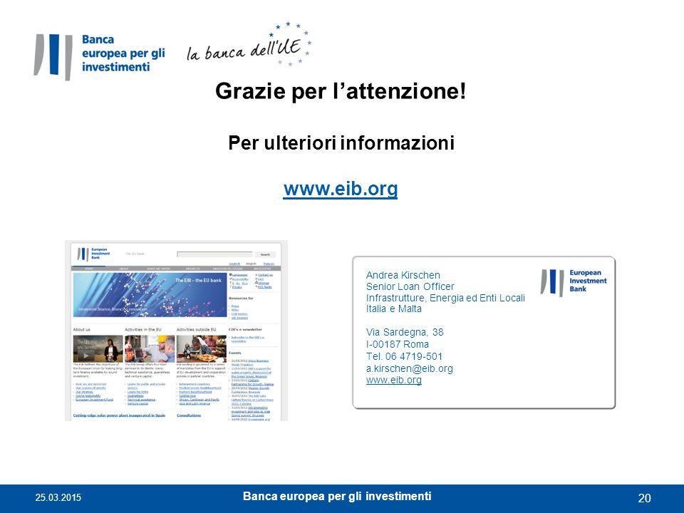 Grazie per l'attenzione! Per ulteriori informazioni www.eib.org