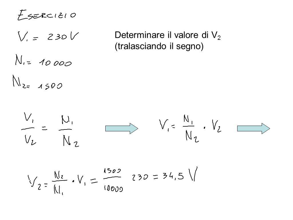 Determinare il valore di V2 (tralasciando il segno)