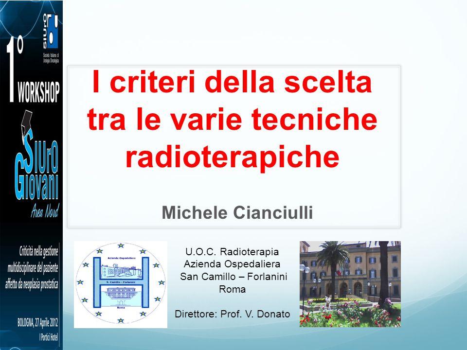 I criteri della scelta tra le varie tecniche radioterapiche