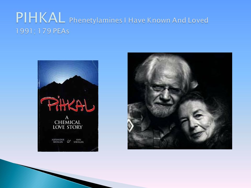 PIHKAL Phenetylamines I Have Known And Loved 1991; 179 PEAs