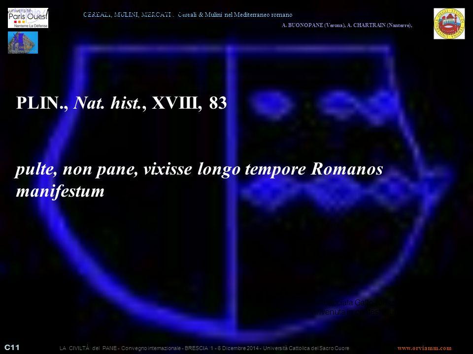 pulte, non pane, vixisse longo tempore Romanos manifestum