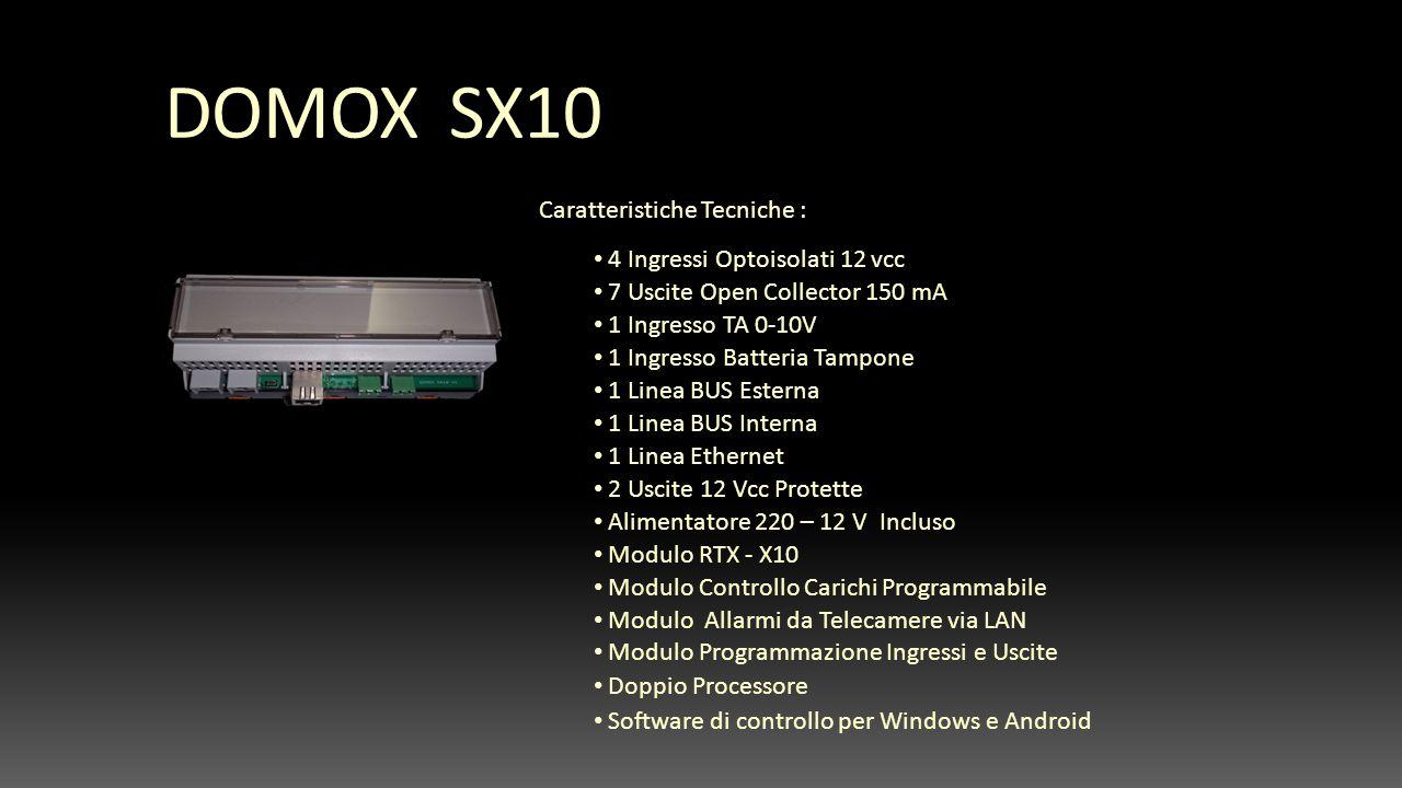 DOMOX SX10 Caratteristiche Tecniche : 4 Ingressi Optoisolati 12 vcc