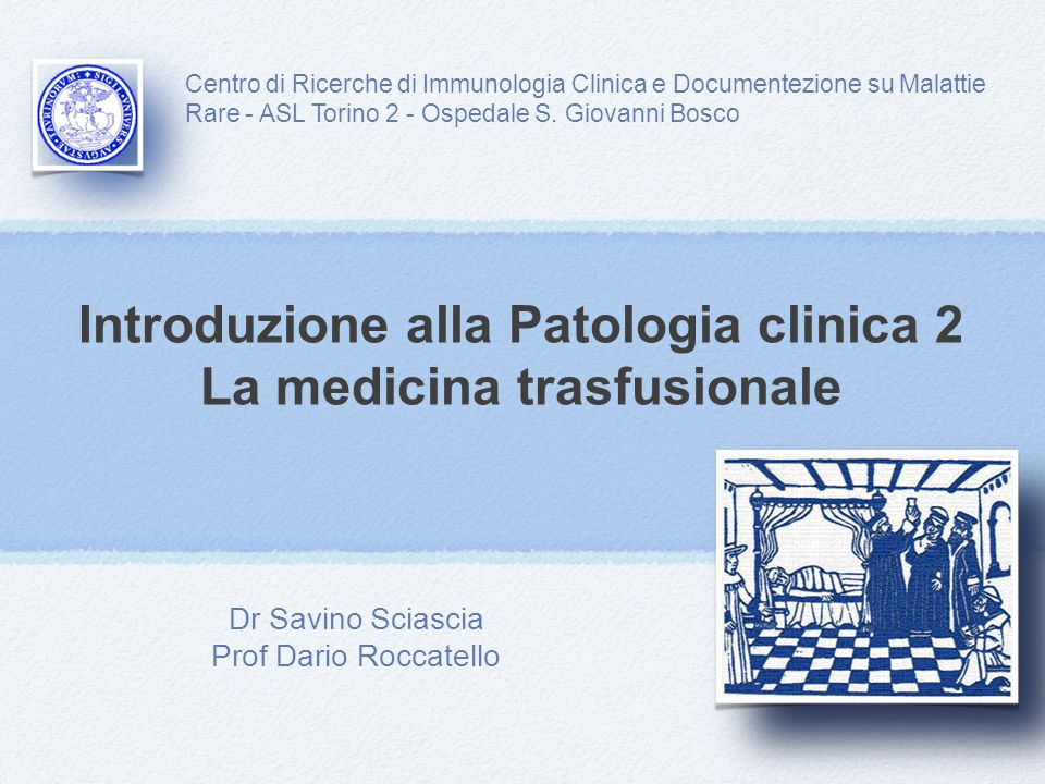 Introduzione alla Patologia clinica 2 La medicina trasfusionale