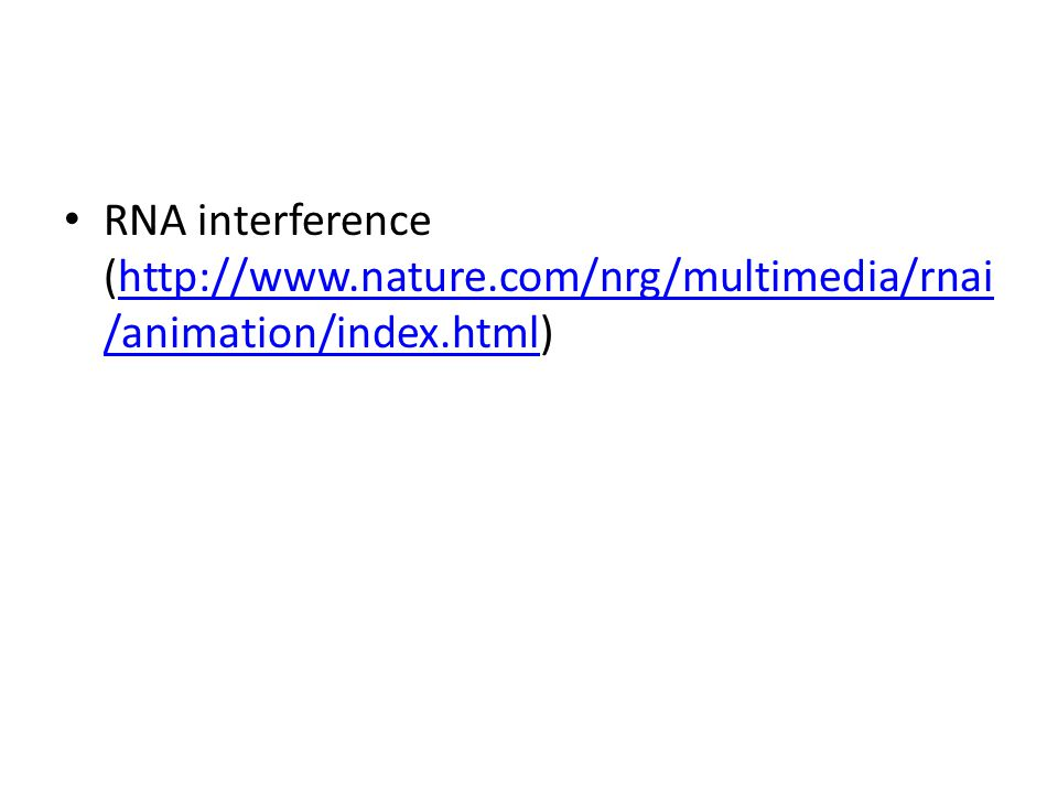RNA interference (http://www. nature