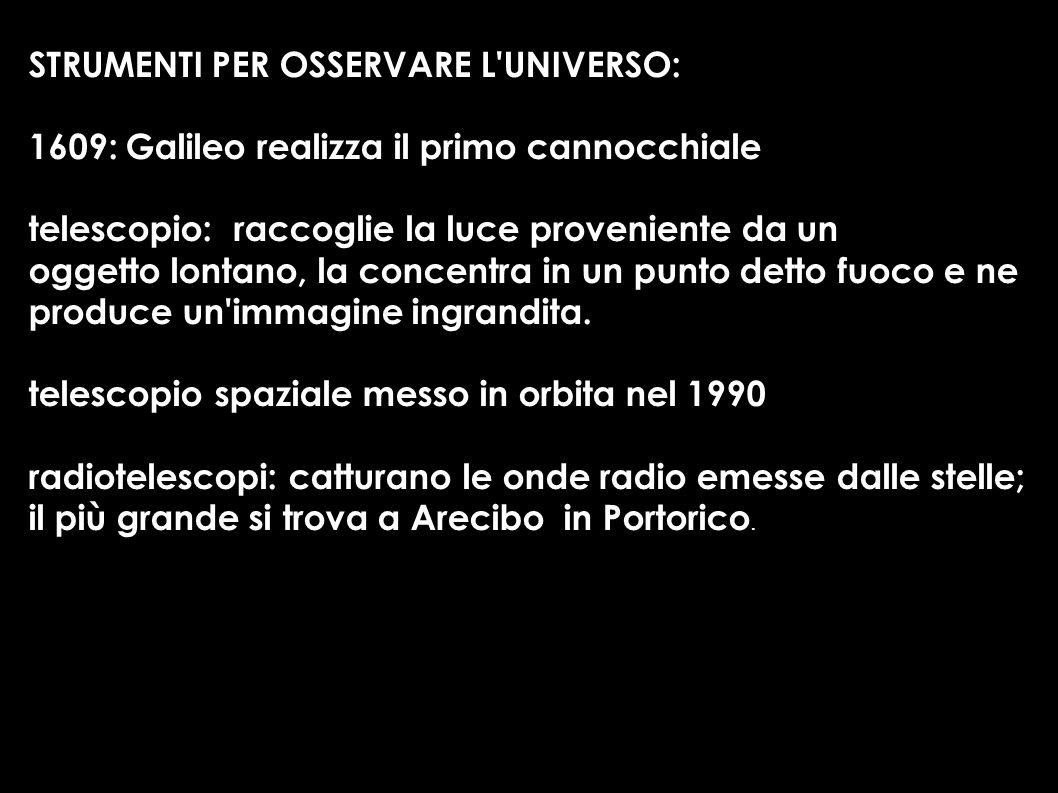STRUMENTI PER OSSERVARE L UNIVERSO: