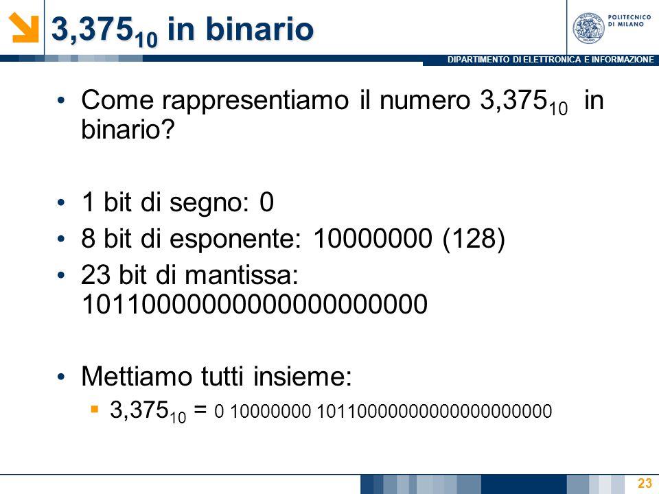 3,37510 in binario Come rappresentiamo il numero 3,37510 in binario