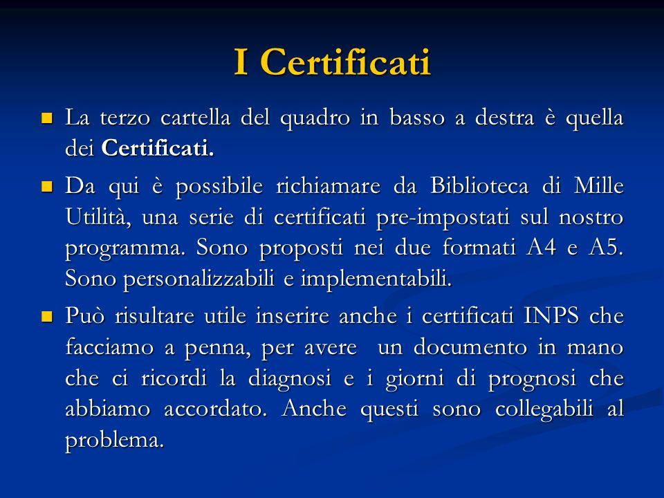 I Certificati La terzo cartella del quadro in basso a destra è quella dei Certificati.