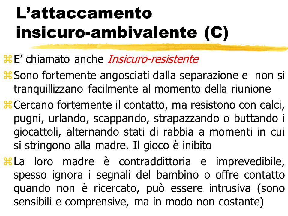 L'attaccamento insicuro-ambivalente (C)