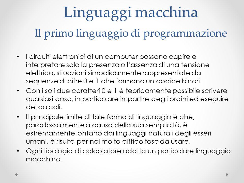 Linguaggi macchina Il primo linguaggio di programmazione