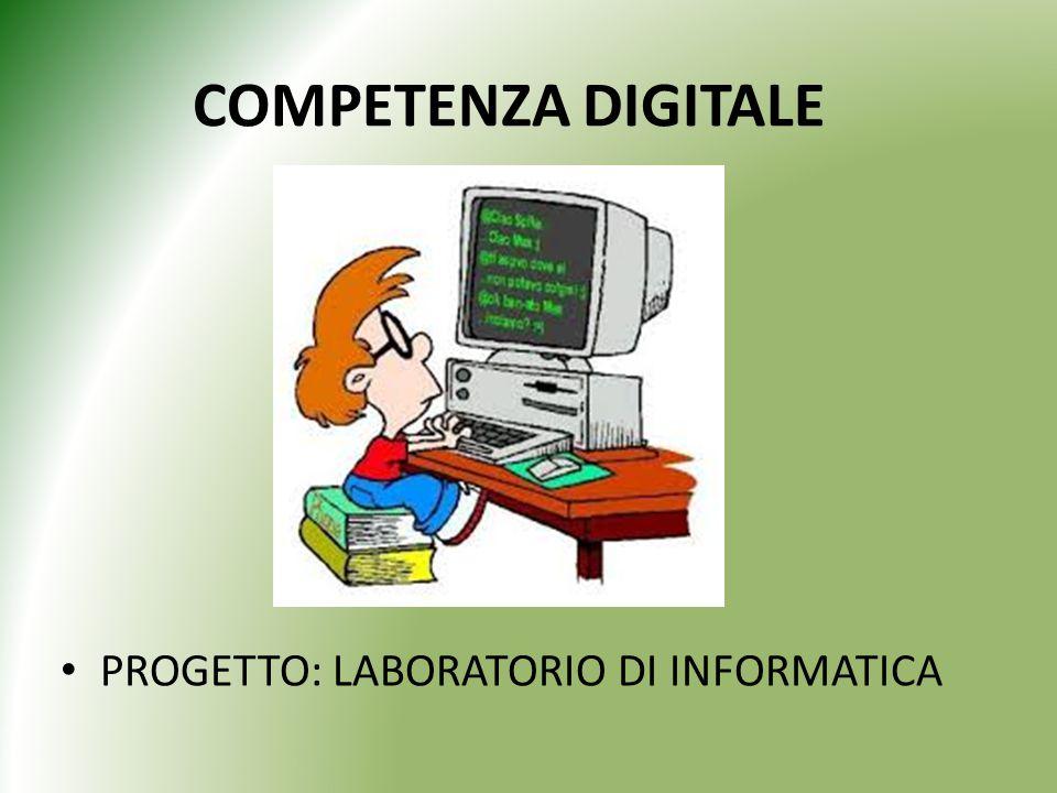 COMPETENZA DIGITALE PROGETTO: LABORATORIO DI INFORMATICA