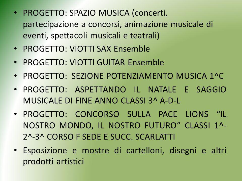 PROGETTO: Spazio musica (concerti, partecipazione a concorsi, animazione musicale di eventi, spettacoli musicali e teatrali)