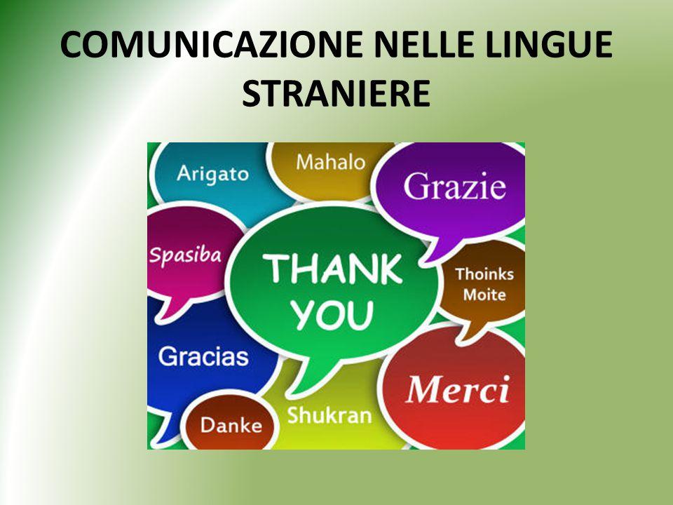 COMUNICAZIONE NELLE LINGUE STRANIERE