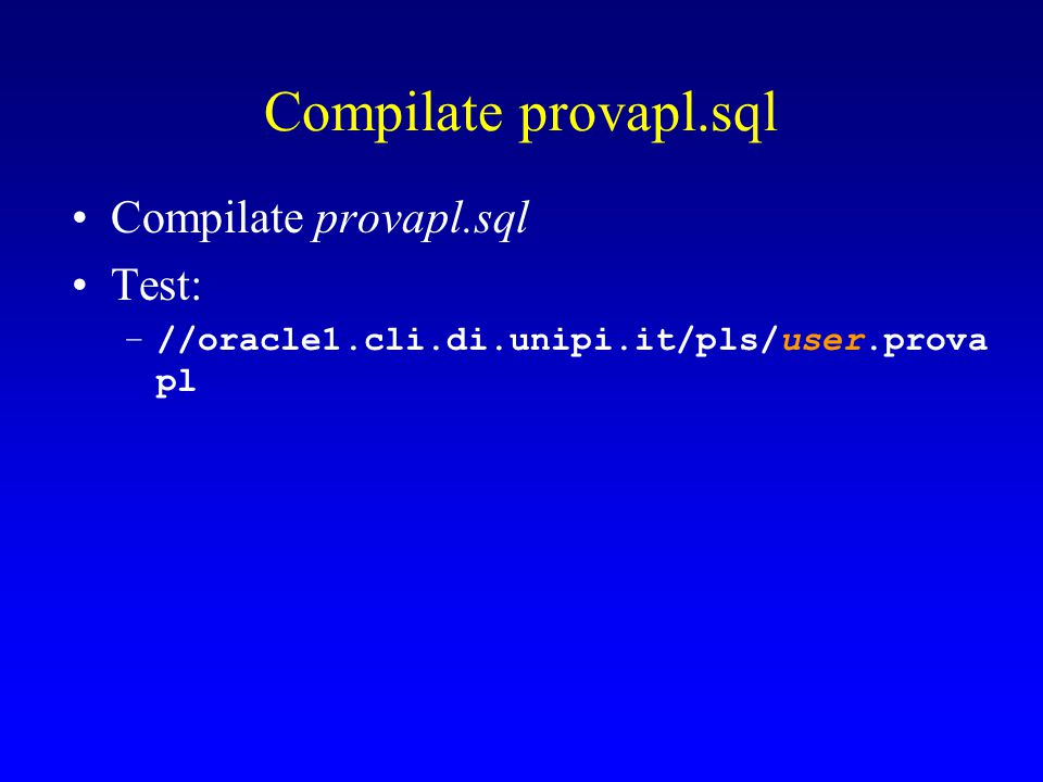 Compilate provapl.sql Compilate provapl.sql Test:
