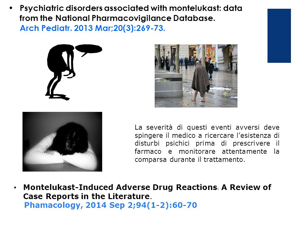 Psychiatric disorders associated with montelukast: data from the National Pharmacovigilance Database. Arch Pediatr. 2013 Mar;20(3):269-73.