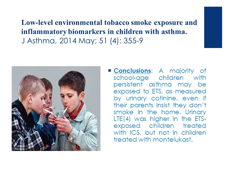 Low-level environmental tobacco smoke exposure and inflammatory biomarkers in children with asthma. J Asthma, 2014 May; 51 (4): 355-9