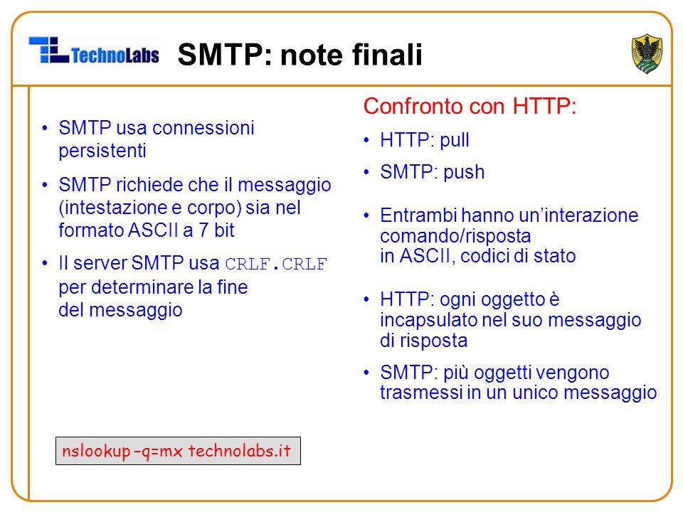 SMTP: note finali Confronto con HTTP: HTTP: pull