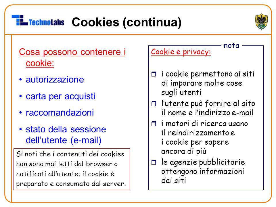 Cookies (continua) Cosa possono contenere i cookie: autorizzazione
