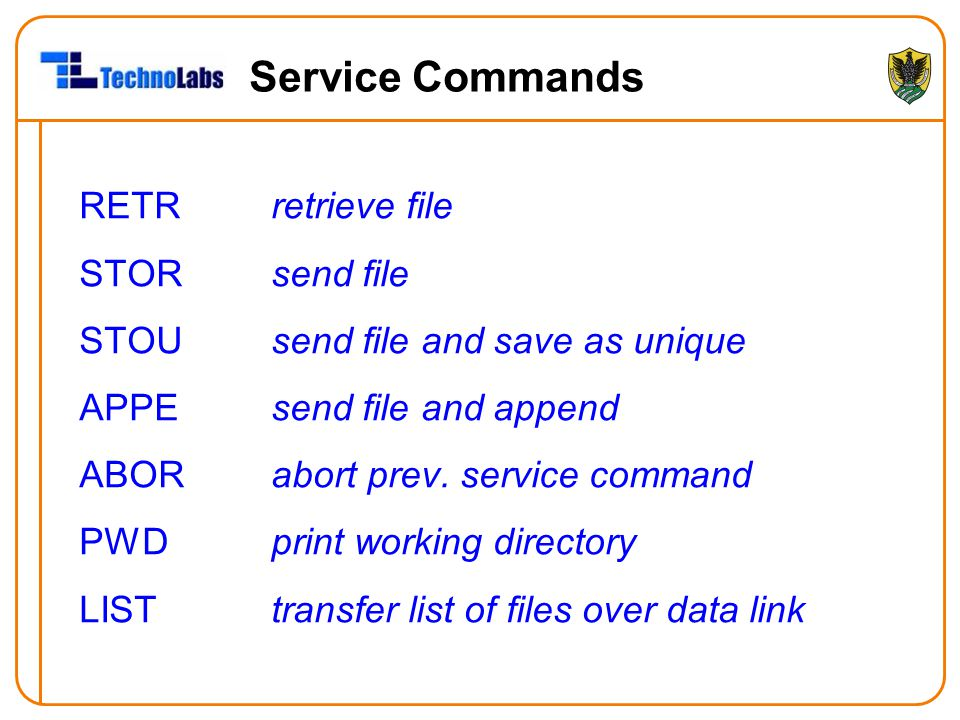 Service Commands RETR retrieve file STOR send file