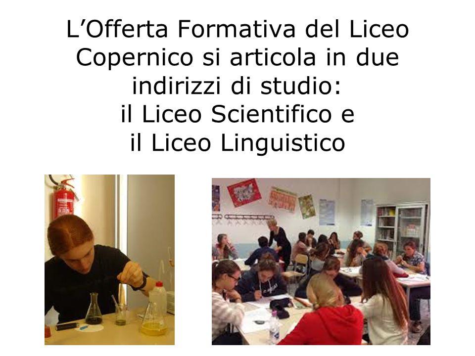 L'Offerta Formativa del Liceo Copernico si articola in due indirizzi di studio: il Liceo Scientifico e il Liceo Linguistico