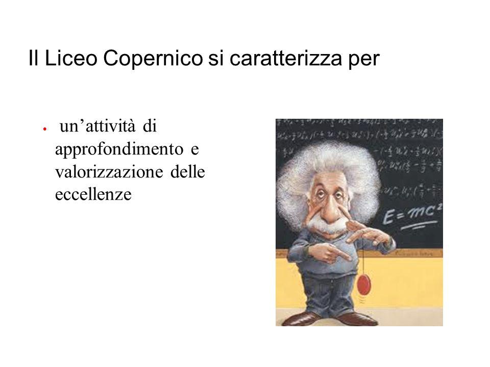 Il Liceo Copernico si caratterizza per