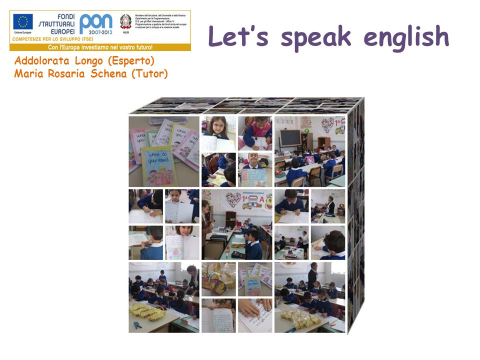 Let's speak english Addolorata Longo (Esperto) Maria Rosaria Schena (Tutor)