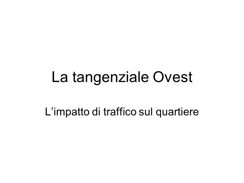 L'impatto di traffico sul quartiere