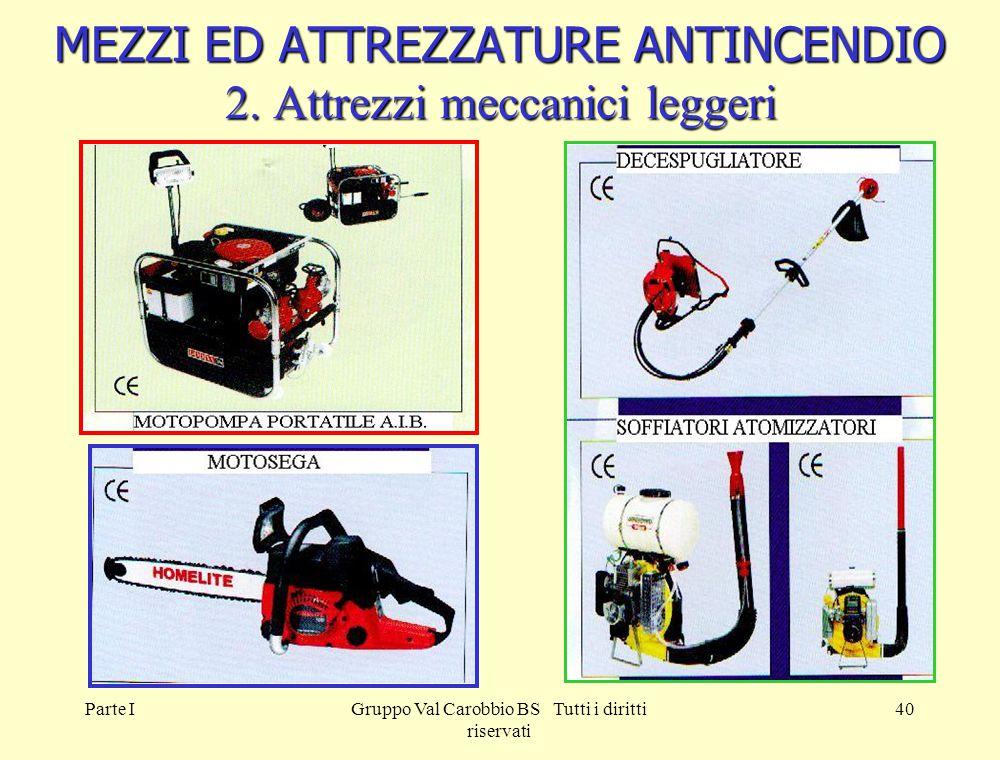 MEZZI ED ATTREZZATURE ANTINCENDIO 2. Attrezzi meccanici leggeri