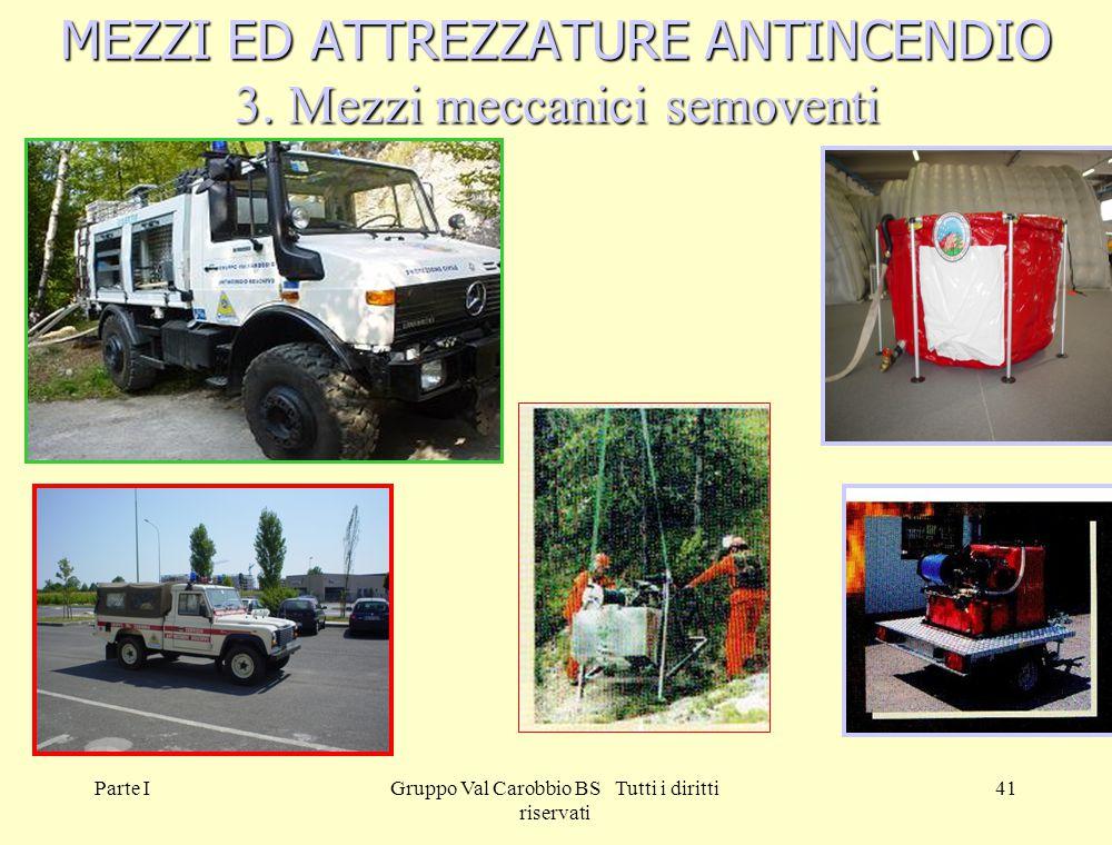 MEZZI ED ATTREZZATURE ANTINCENDIO 3. Mezzi meccanici semoventi