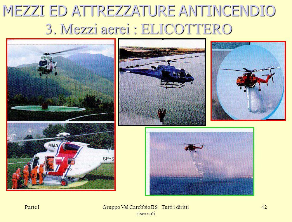 MEZZI ED ATTREZZATURE ANTINCENDIO 3. Mezzi aerei : ELICOTTERO