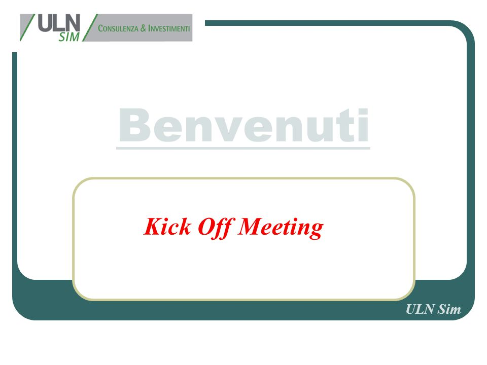 Benvenuti Kick Off Meeting ULN Sim