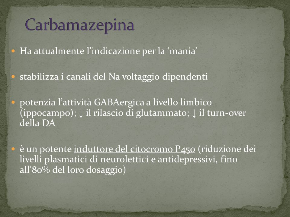 Carbamazepina Ha attualmente l'indicazione per la 'mania'