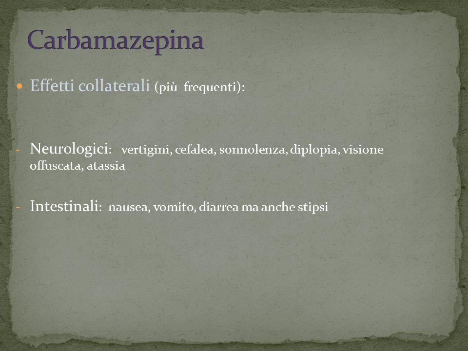 Carbamazepina Effetti collaterali (più frequenti):